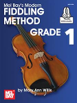 Mel Bay's Modern Fiddling Method Grade 1 with Online Audio
