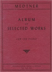 Medtner - Album of Selected Works