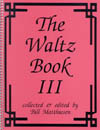 The Waltz Book Vol. 3 For C Instruments