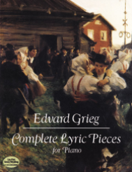 Edvard Grieg - Complete Lyric Pieces for Piano (Dover)
